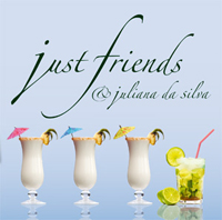 Just Friends und Juliana Da Silva